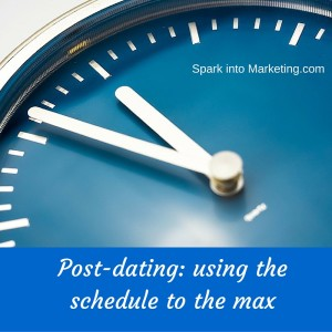 post dating using the schedule to the max
